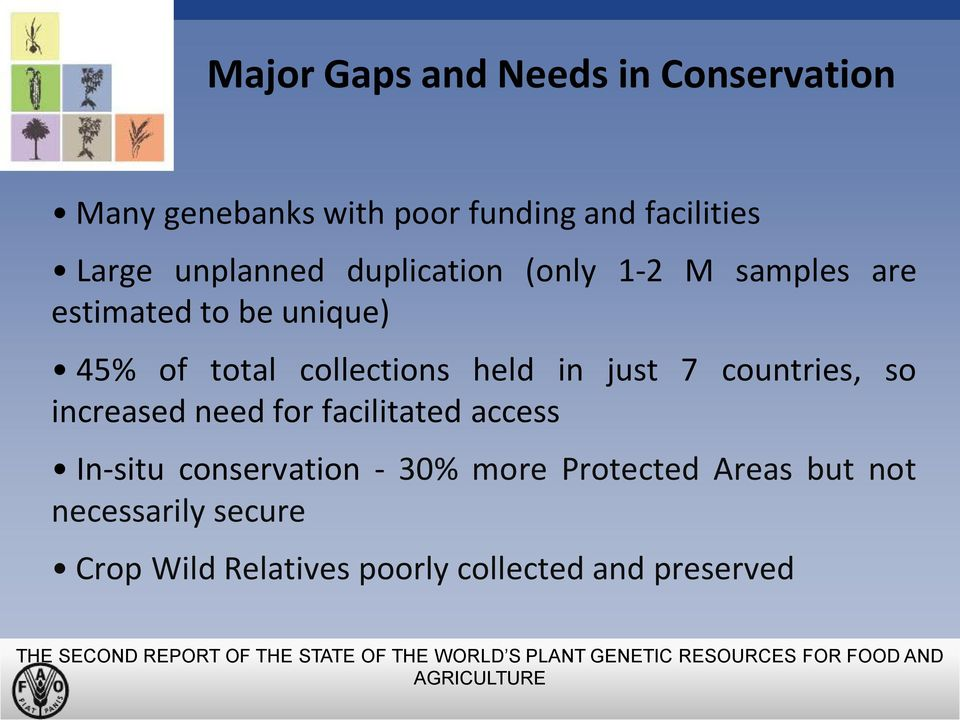 facilitated access In-situ conservation - 30% more Protected Areas but not necessarily secure Crop Wild Relatives