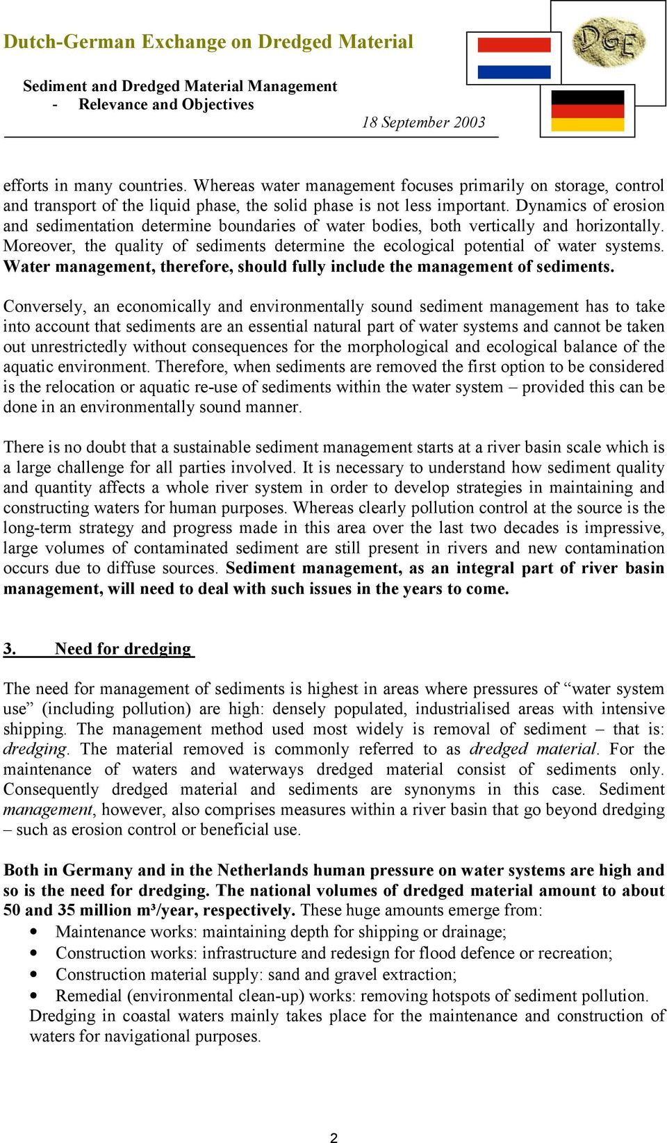 Water management, therefore, should fully include the management of sediments.