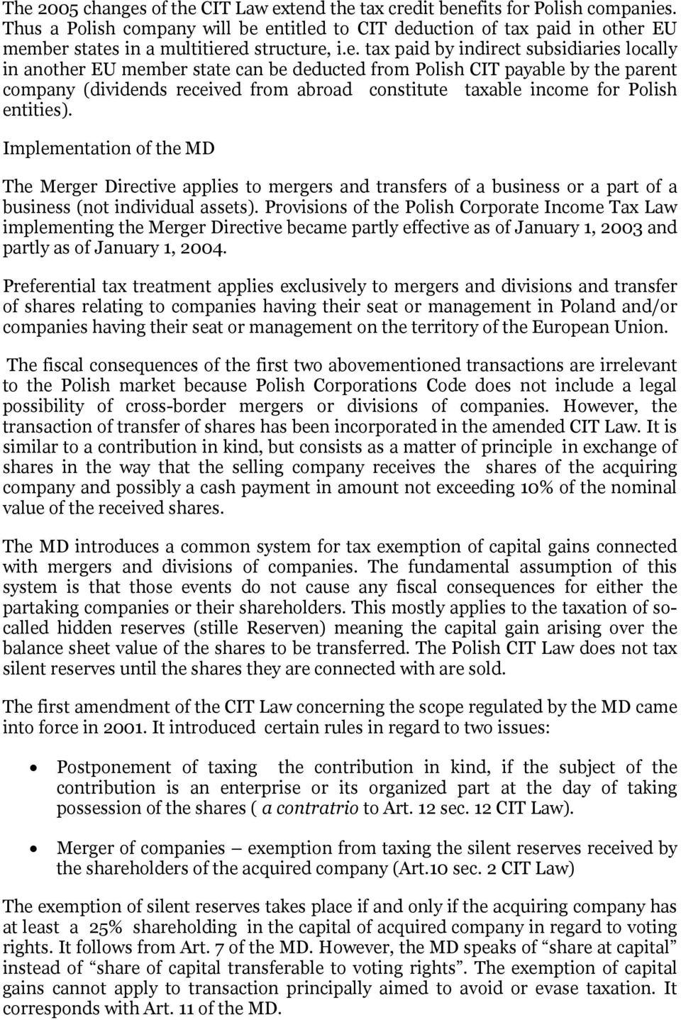 entitled to CIT deduction of tax paid in other EU member states in a multitiered structure, i.e. tax paid by indirect subsidiaries locally in another EU member state can be deducted from Polish CIT