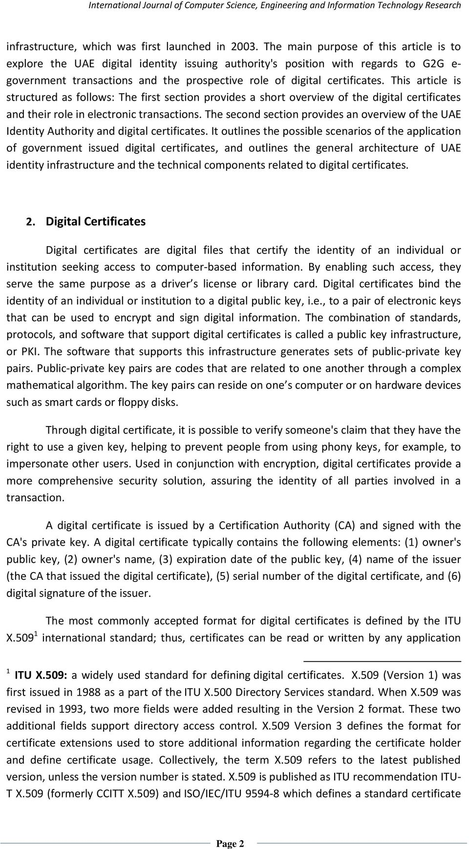 This article is structured as follows: The first section provides a short overview of the digital certificates and their role in electronic transactions.