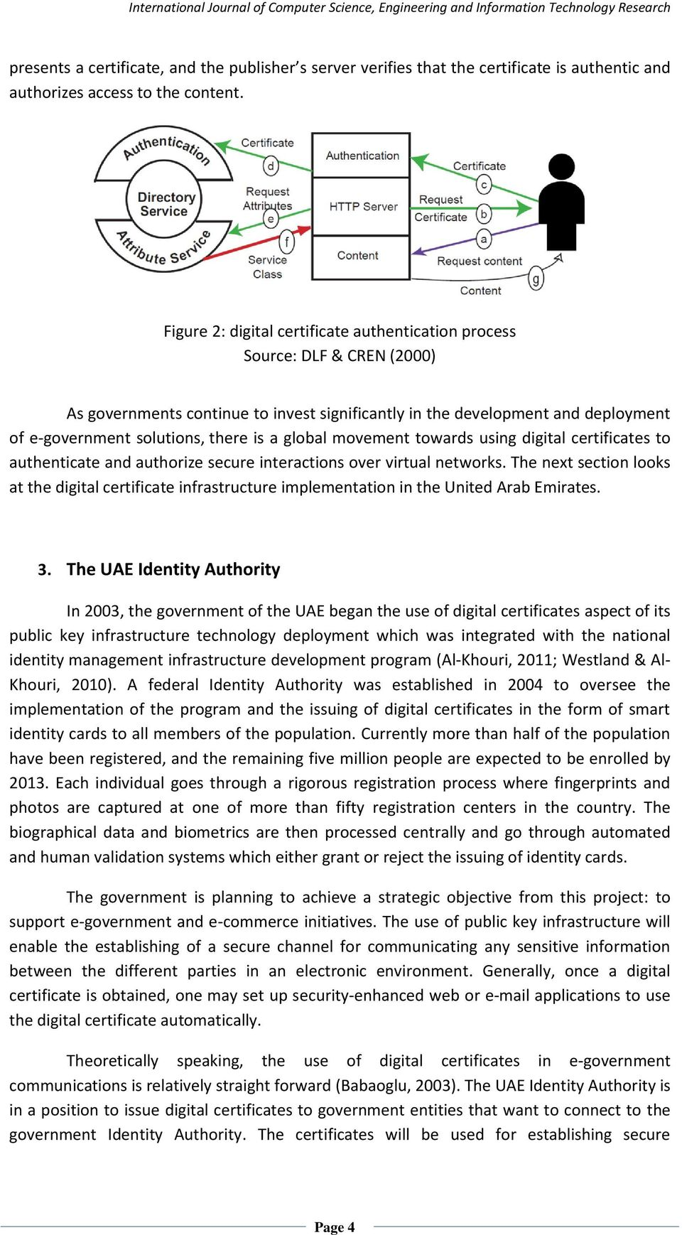 global movement towards using digital certificates to authenticate and authorize secure interactions over virtual networks.