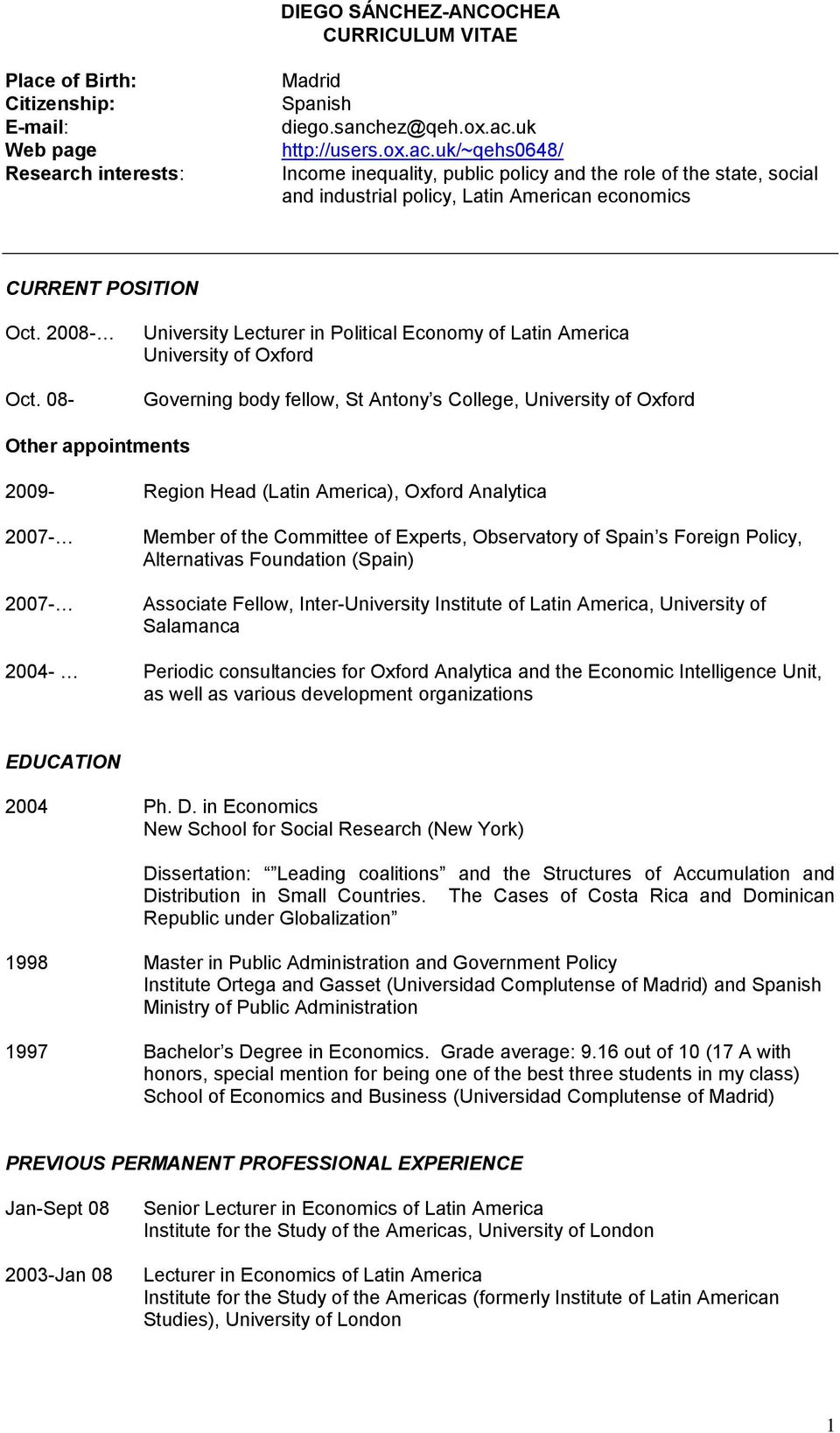 08- University Lecturer in Political Economy of Latin America University of Oxford Governing body fellow, St Antony s College, University of Oxford Other appointments 2009- Region Head (Latin