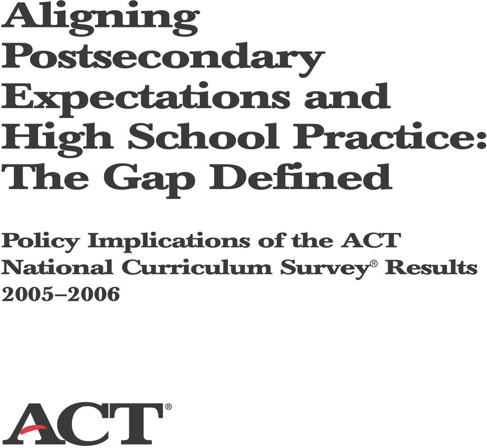 Defined Policy Implications of the ACT