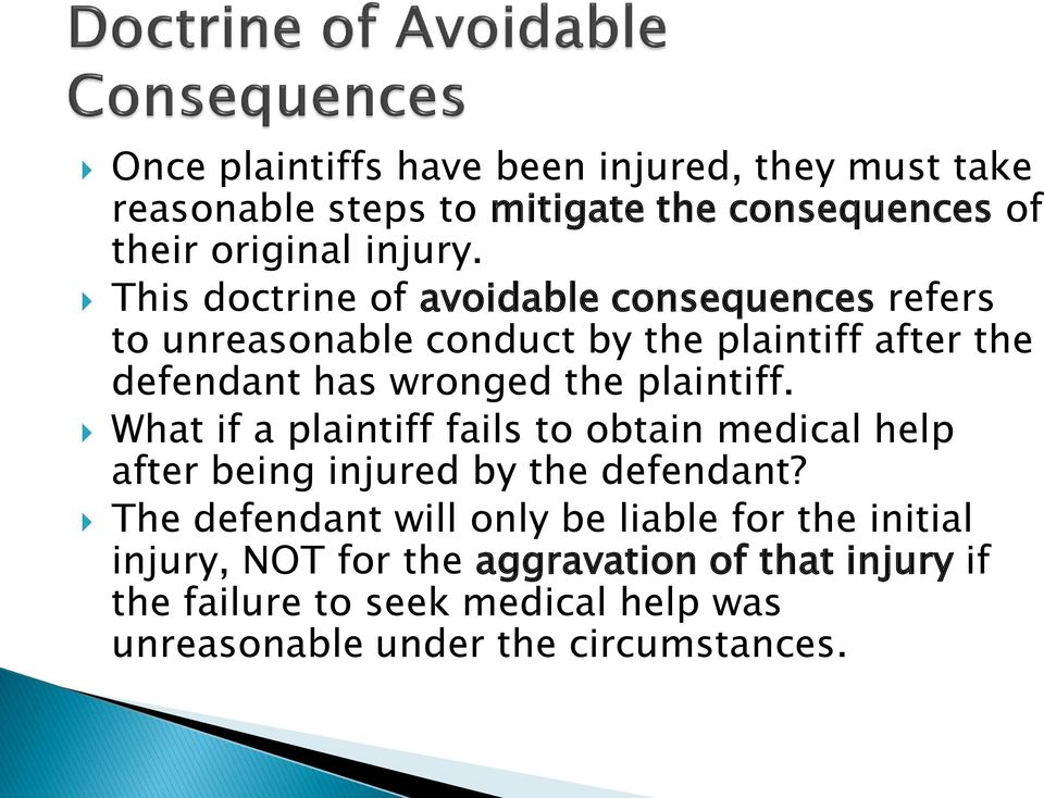 plaintiff. What if a plaintiff fails to obtain medical help after being injured by the defendant?