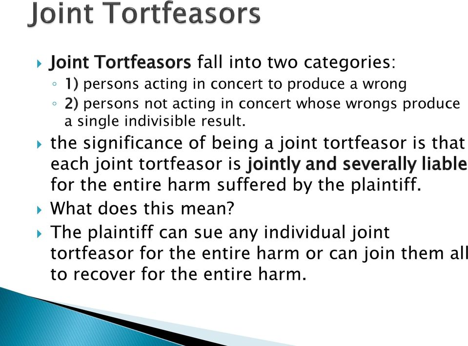 the significance of being a joint tortfeasor is that each joint tortfeasor is jointly and severally liable for the
