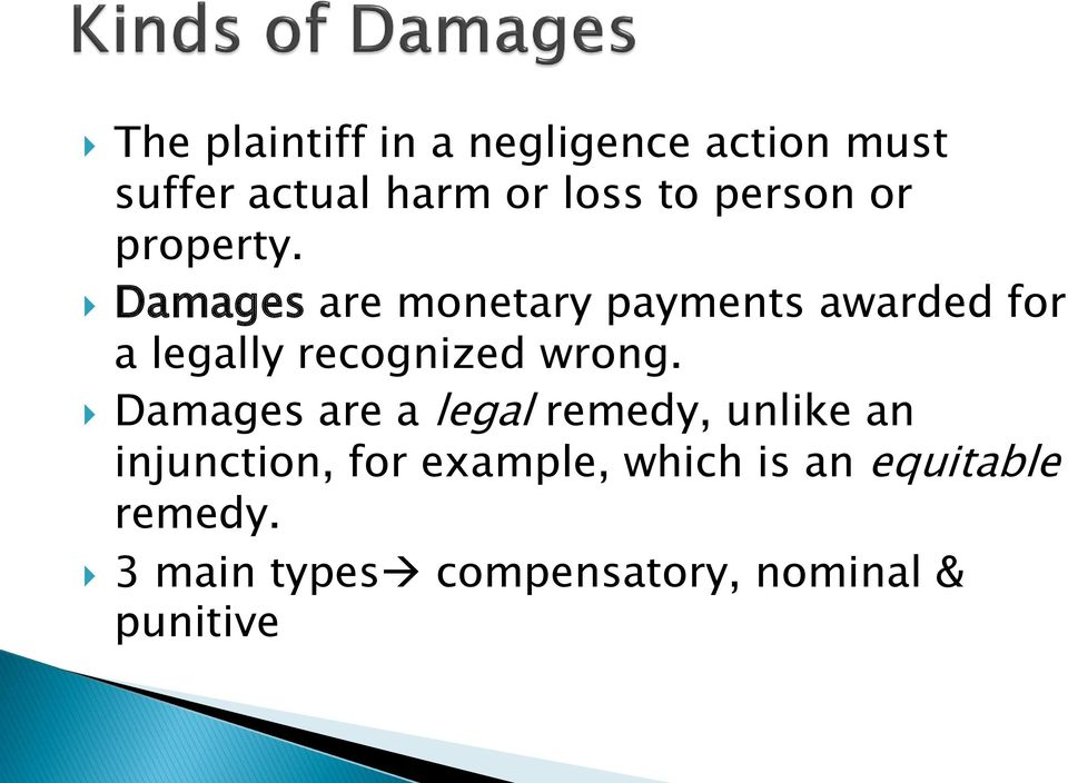 Damages are monetary payments awarded for a legally recognized wrong.