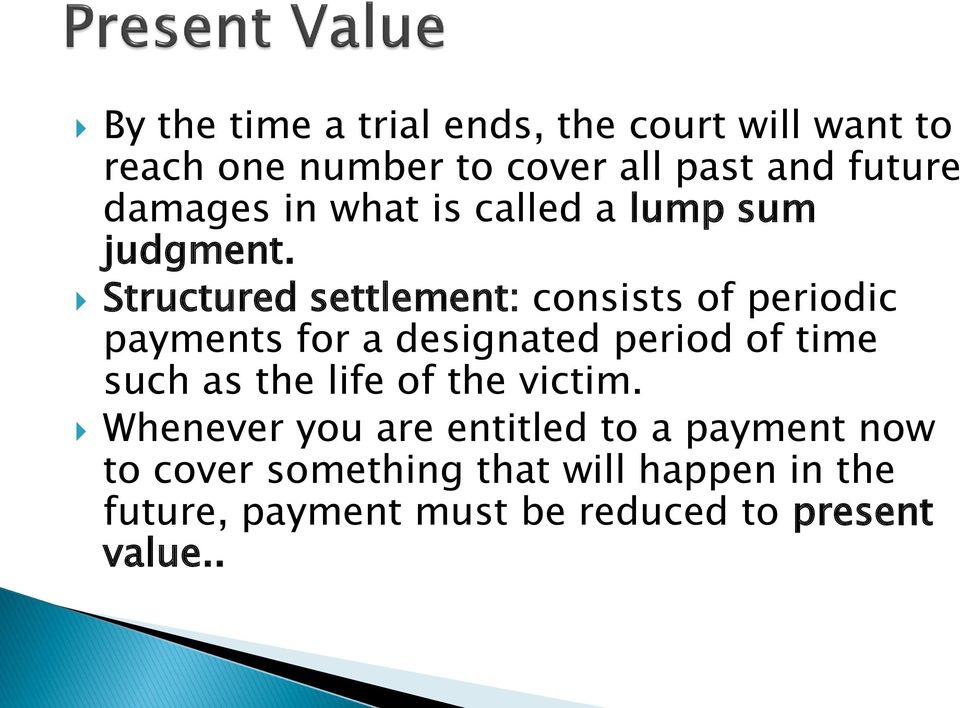 Structured settlement: consists of periodic payments for a designated period of time such as the