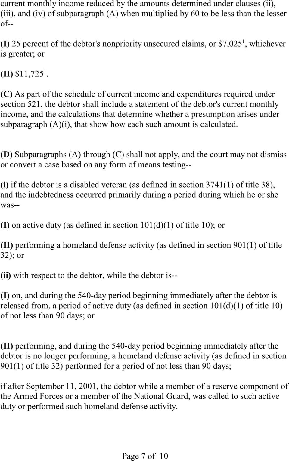 (C) As part of the schedule of current income and expenditures required under section 521, the debtor shall include a statement of the debtor's current monthly income, and the calculations that