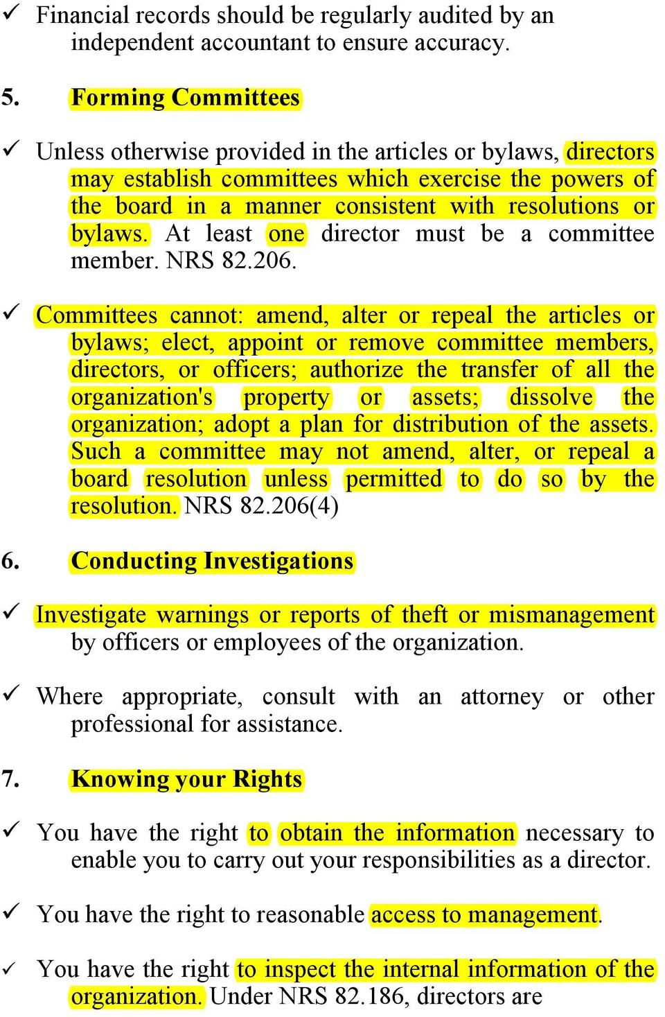 At least one director must be a committee member. NRS 82.206.