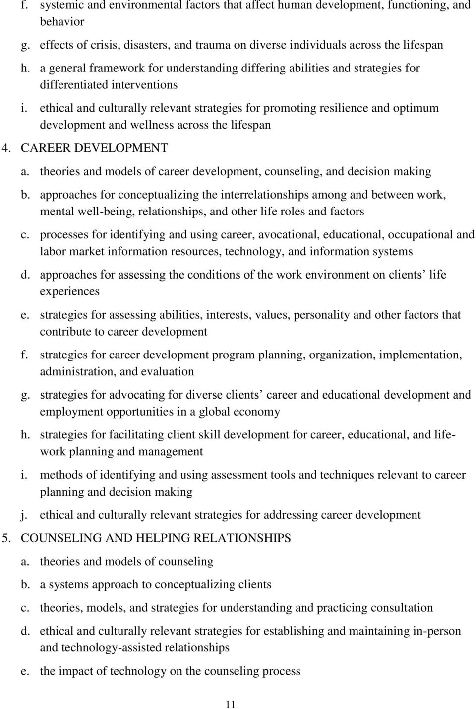 ethical and culturally relevant strategies for promoting resilience and optimum development and wellness across the lifespan 4. CAREER DEVELOPMENT a.
