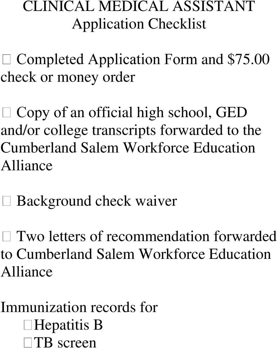 Salem Workforce Education Alliance Background check waiver Two letters of recommendation