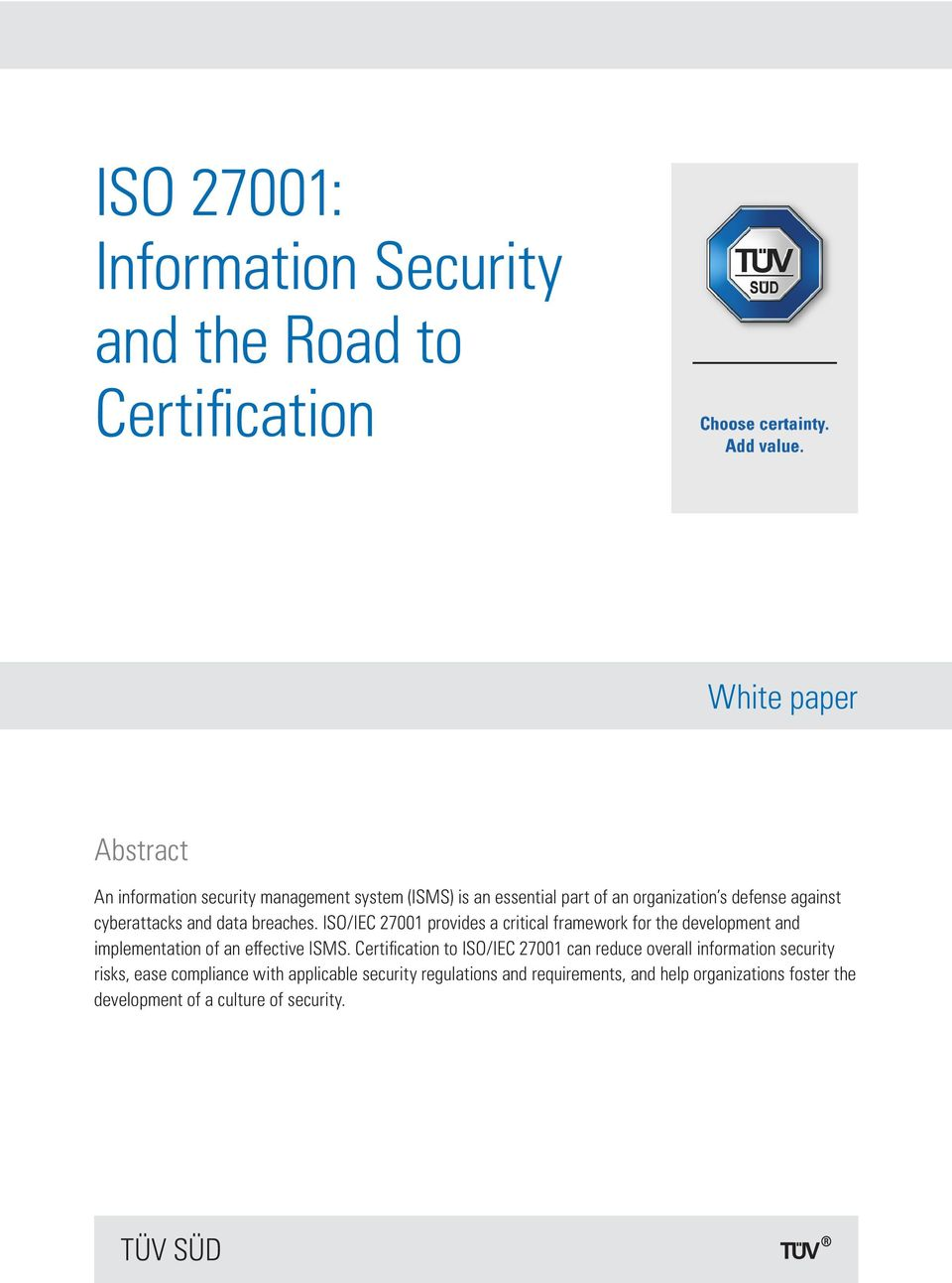 ISO/IEC 27001 provides a critical framework for the development and implementation of an effective ISMS.