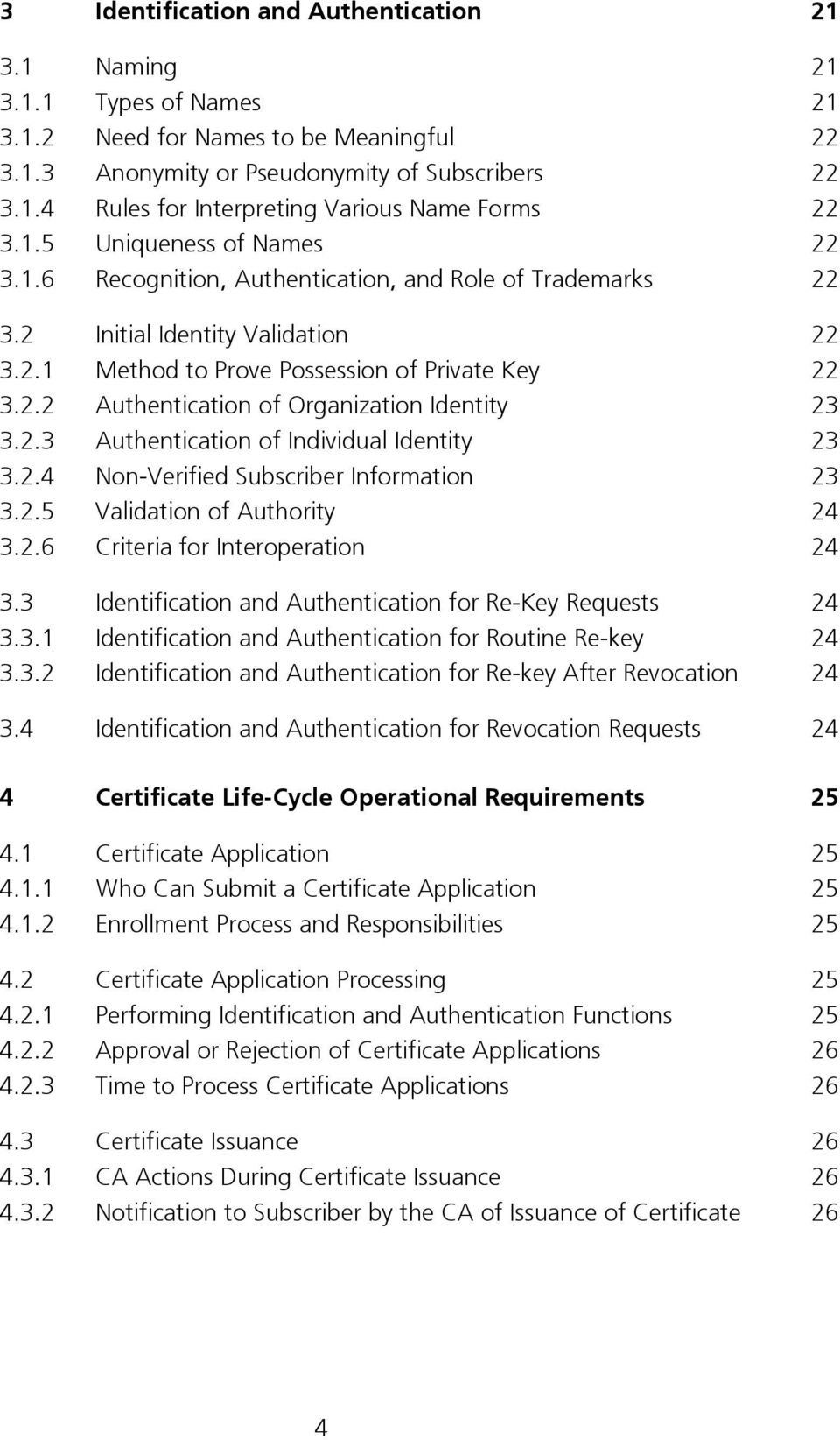 2.3 Authentication of Individual Identity 23 3.2.4 Non-Verified Subscriber Information 23 3.2.5 Validation of Authority 24 3.2.6 Criteria for Interoperation 24 3.