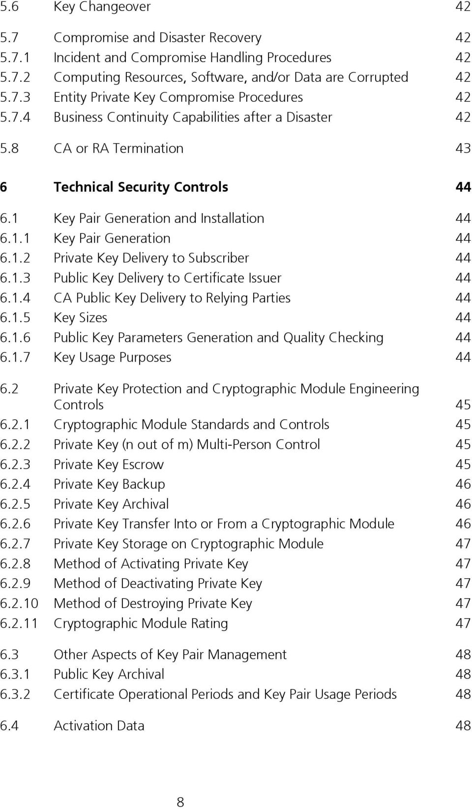 1.3 Public Key Delivery to Certificate Issuer 44 6.1.4 CA Public Key Delivery to Relying Parties 44 6.1.5 Key Sizes 44 6.1.6 Public Key Parameters Generation and Quality Checking 44 6.1.7 Key Usage Purposes 44 6.