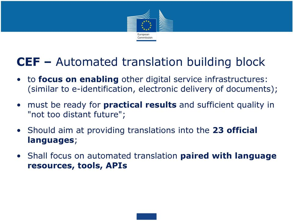 "and sufficient quality in ""not too distant future""; Should aim at providing translations into the 23"
