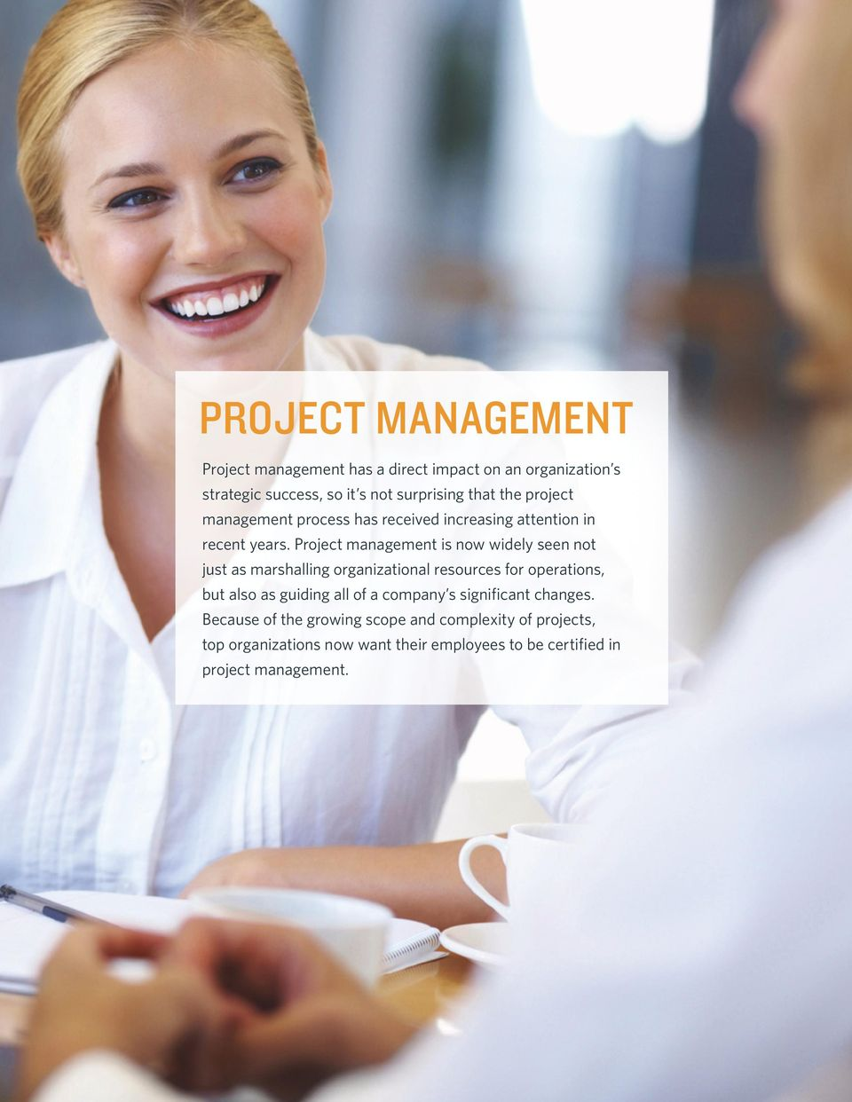 Project management is now widely seen not just as marshalling organizational resources for operations, but also as guiding all