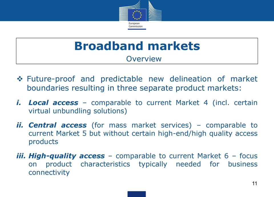 Central access (for mass market services) comparable to current Market 5 but without certain high-end/high quality access