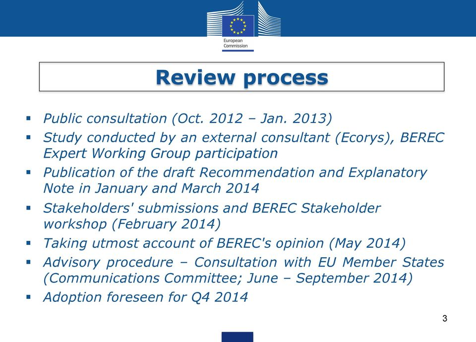 Recommendation and Explanatory Note in January and March 2014 Stakeholders' submissions and BEREC Stakeholder workshop