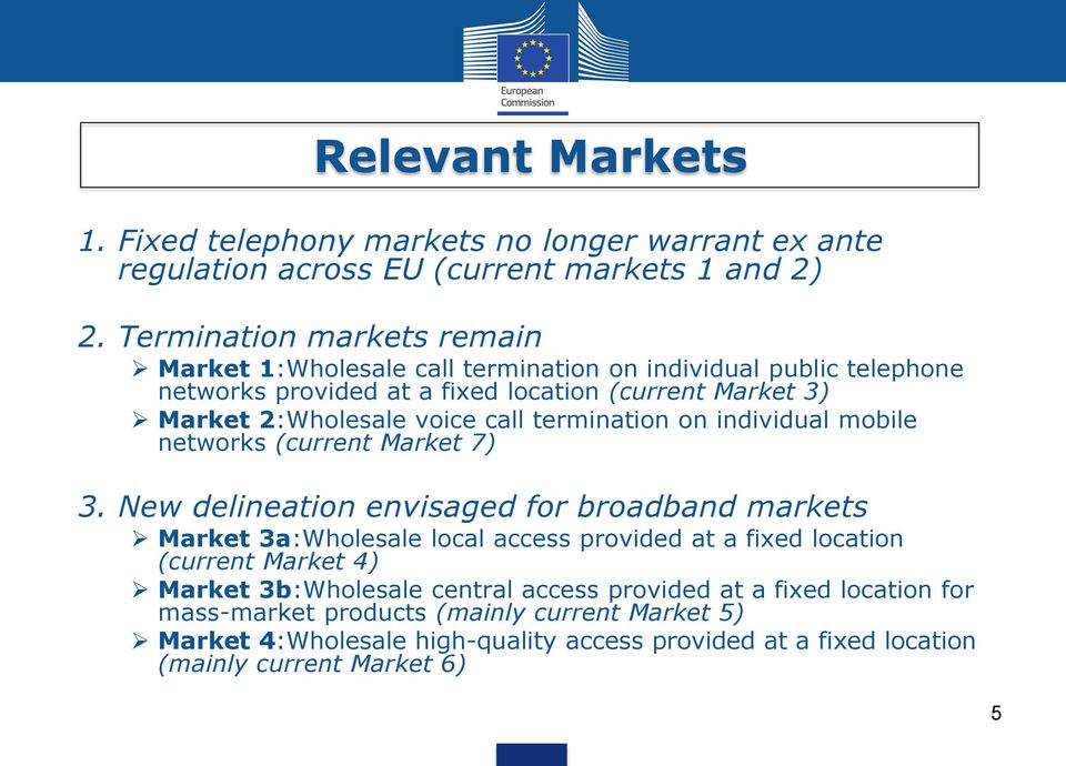 call termination on individual mobile networks (current Market 7) 3.