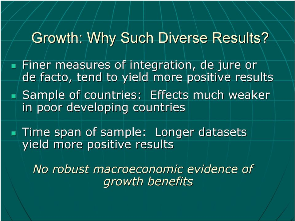 positive results Sample of countries: Effects much weaker in poor developing