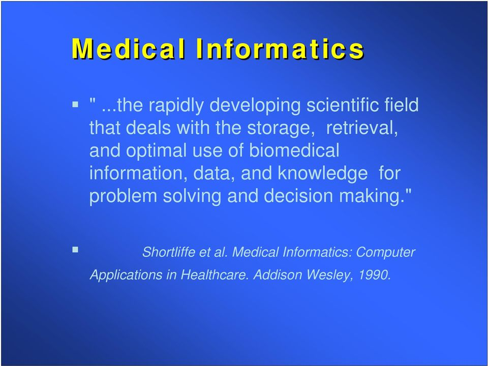retrieval, and optimal use of biomedical information, data, and knowledge