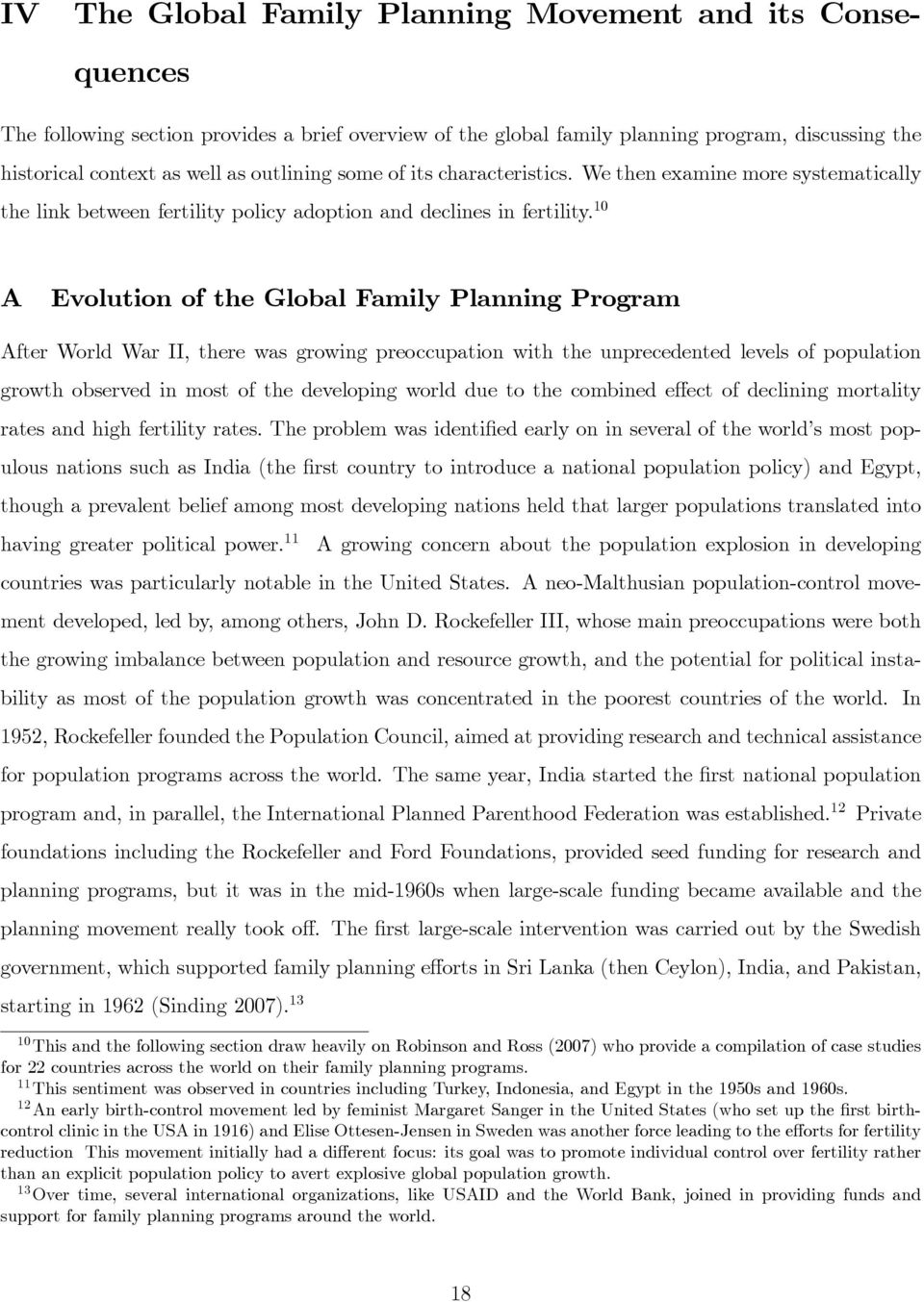 10 A Evolution of the Global Family Planning Program After World War II, there was growing preoccupation with the unprecedented levels of population growth observed in most of the developing world