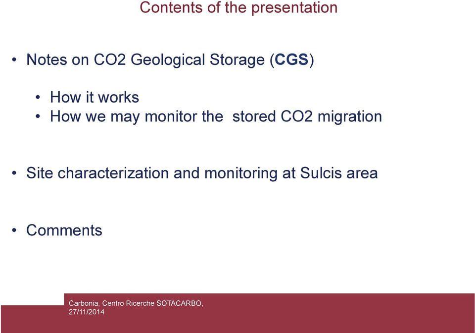 CO2 migration Site characterization and monitoring at