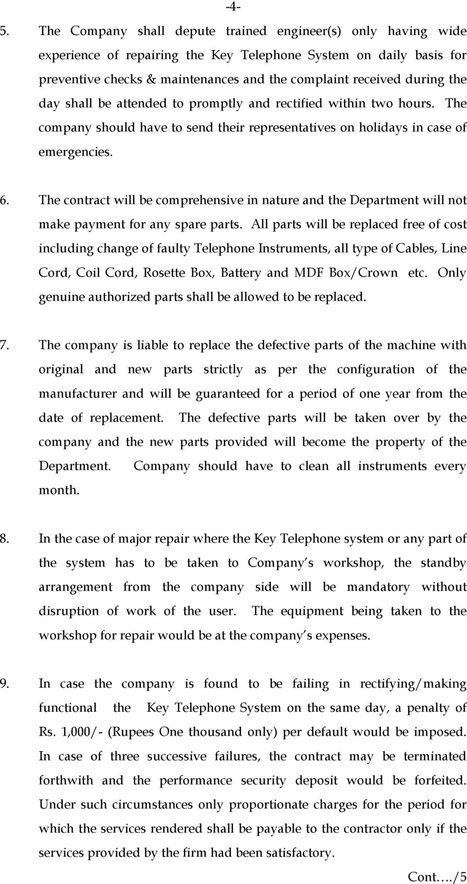 The contract will be comprehensive in nature and the Department will not make payment for any spare parts.