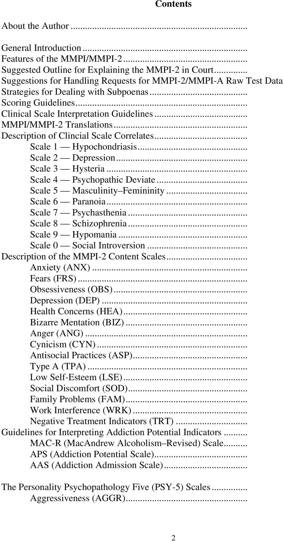 .. Description of Clincial Scale Correlates... Scale 1 Hypochondriasis... Scale 2 Depression... Scale 3 Hysteria... Scale 4 Psychopathic Deviate... Scale 5 Masculinity Femininity... Scale 6 Paranoia.