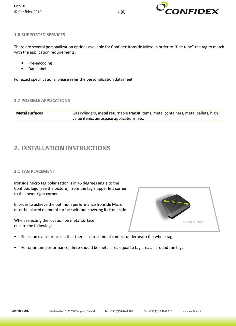 For exact specifications, please refer the personalization datasheet. 1.