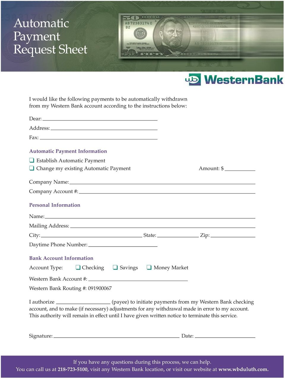 Phone Number: Bank Account Information Account Type: Checking Savings Money Market Western Bank Account #: Western Bank Routing #: 091900067 I authorize (payee) to initiate payments from my Western
