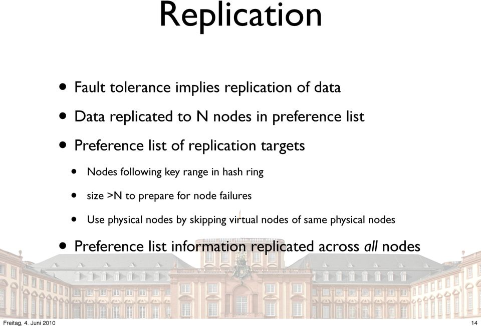 hash ring size >N to prepare for node failures Use physical nodes by skipping virtual