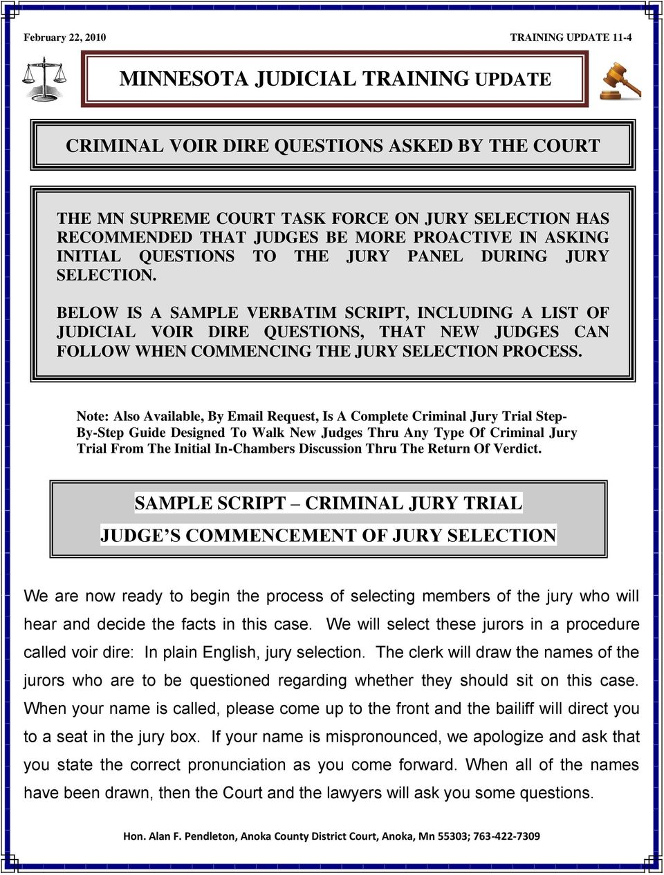 BELOW IS A SAMPLE VERBATIM SCRIPT, INCLUDING A LIST OF JUDICIAL VOIR DIRE QUESTIONS, THAT NEW JUDGES CAN FOLLOW WHEN COMMENCING THE JURY SELECTION PROCESS.