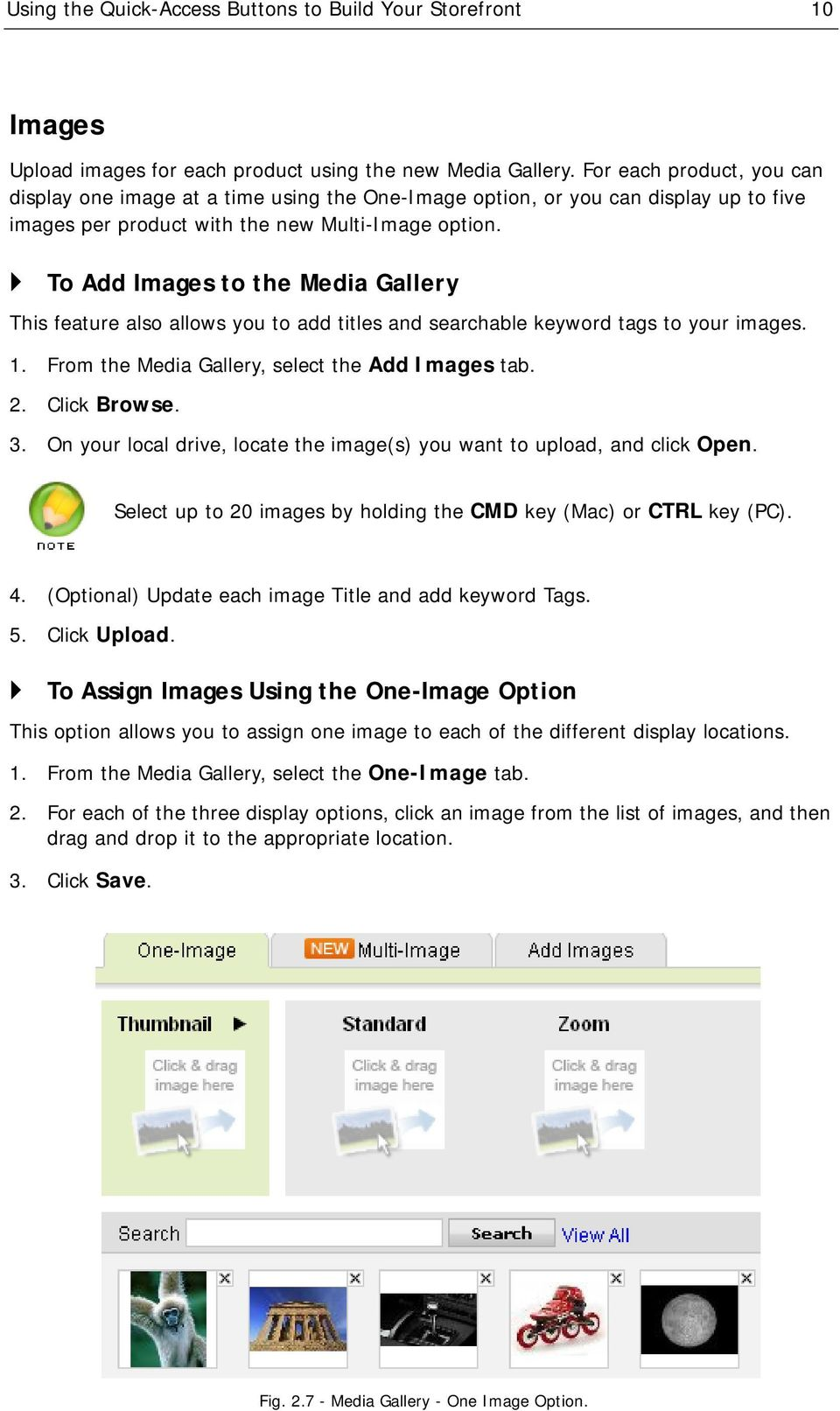 To Add Images to the Media Gallery This feature also allows you to add titles and searchable keyword tags to your images. 1. From the Media Gallery, select the Add Images tab. 2. Click Browse. 3.