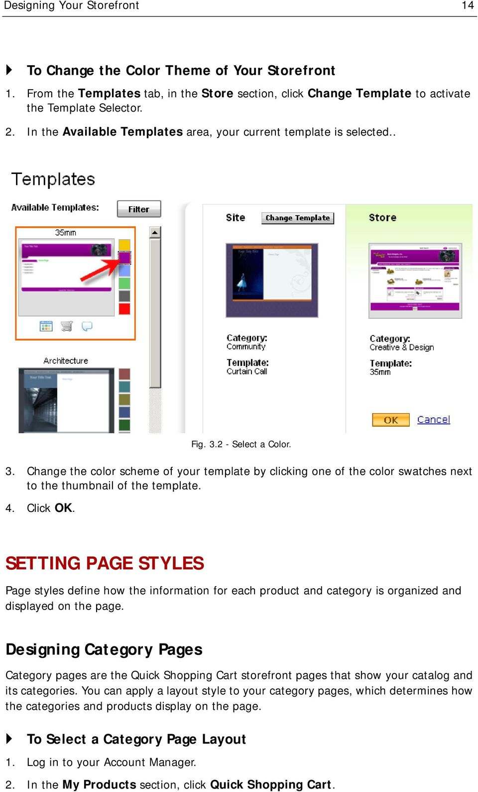 Click OK. Fig. 3.2 - Select a Color. SETTING PAGE STYLES Page styles define how the information for each product and category is organized and displayed on the page.