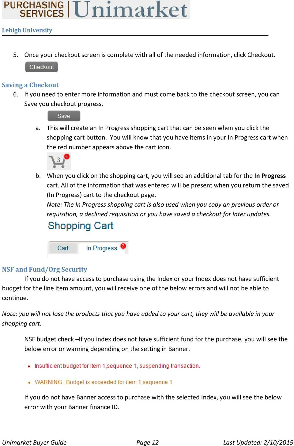 You will know that you have items in your In Progress cart when the red number appears above the cart icon. b.