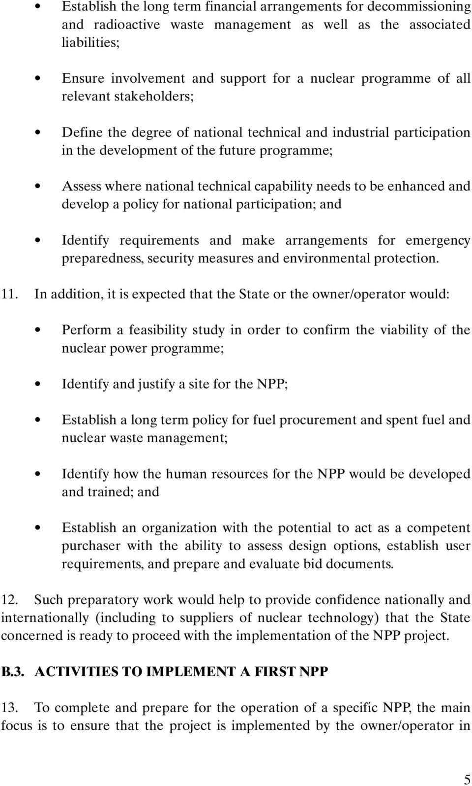 enhanced and develop a policy for national participation; and Identify requirements and make arrangements for emergency preparedness, security measures and environmental protection. 11.