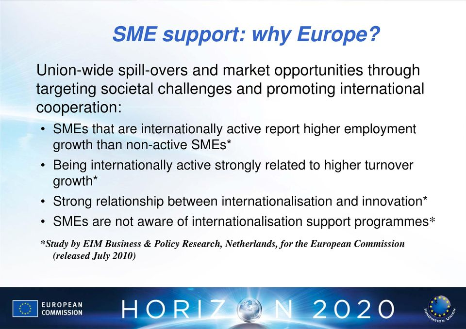 are internationally active report higher employment growth than non-active SMEs* Being internationally active strongly related to higher