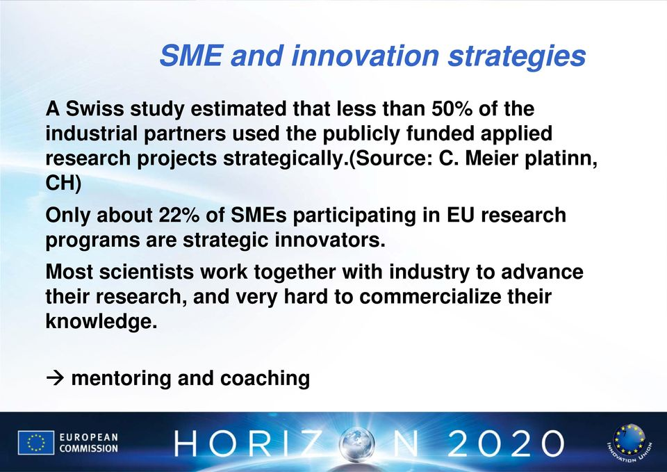 Meier platinn, CH) Only about 22% of SMEs participating in EU research programs are strategic innovators.