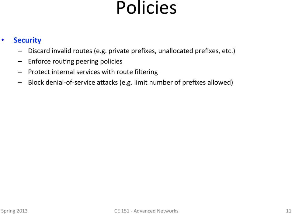 ) Enforce rou0ng peering policies Protect internal services with route