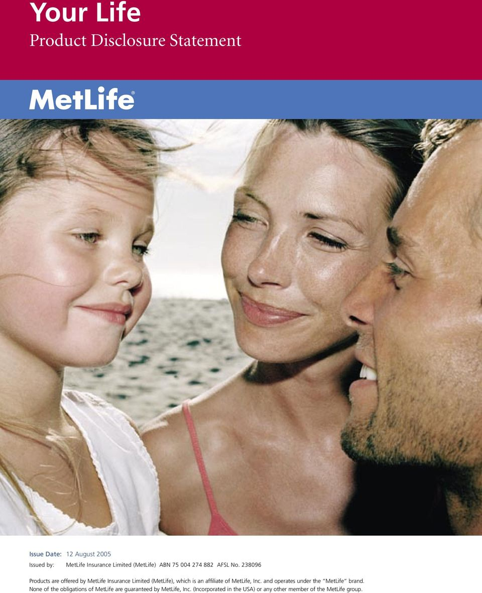 238096 Products are offered by MetLife Insurance Limited (MetLife), which is an affiliate of MetLife,