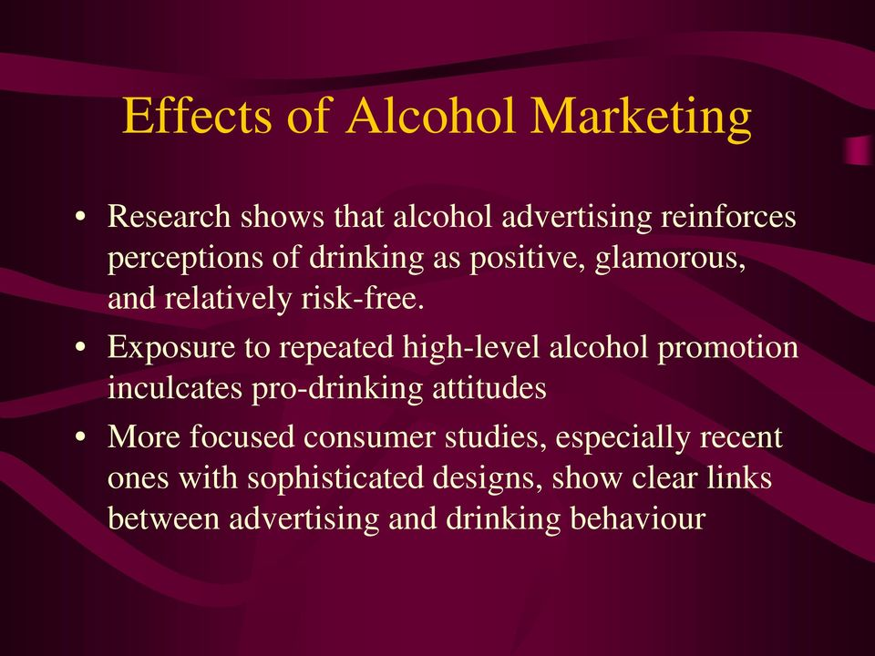 Exposure to repeated high-level alcohol promotion inculcates pro-drinking attitudes More