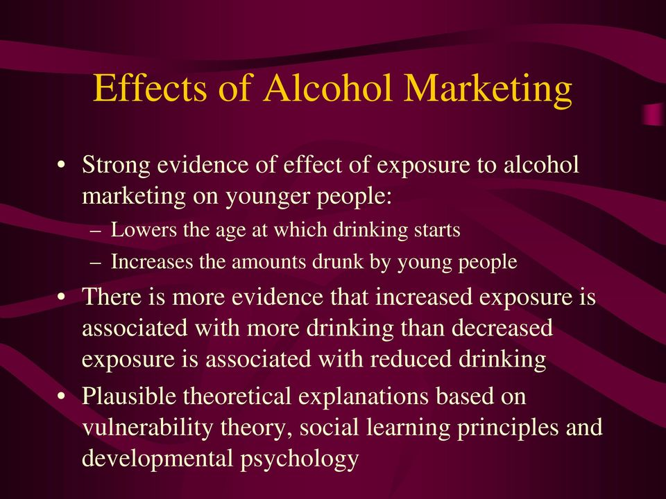 increased exposure is associated with more drinking than decreased exposure is associated with reduced drinking