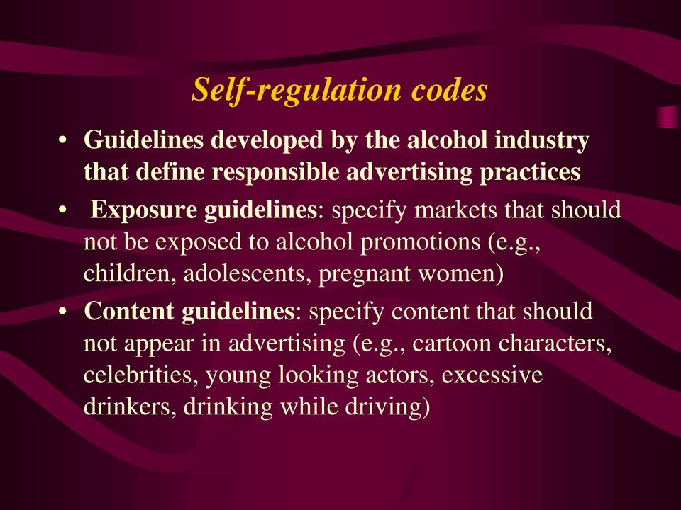 idelines: specify markets that should not be exposed to alcohol promotions (e.g.