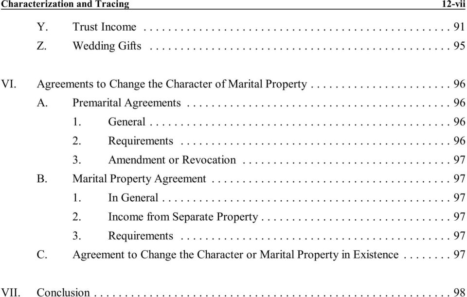 General...96 2. Requirements...96 3. Amendment or Revocation...97 B. Marital Property Agreement...97 1. In General...97 2.