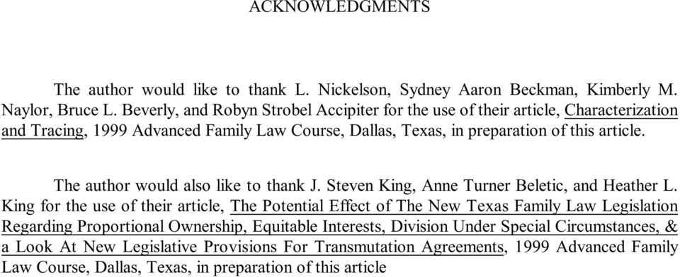The author would also like to thank J. Steven King, Anne Turner Beletic, and Heather L.