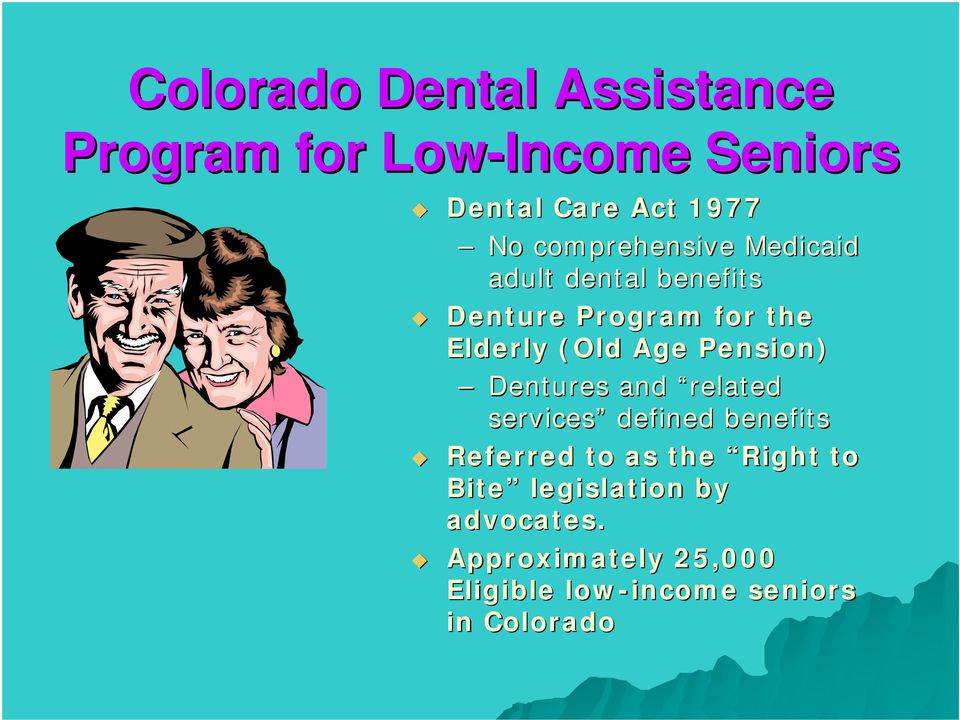 Pension) Dentures and related services defined benefits Referred to as the Right to