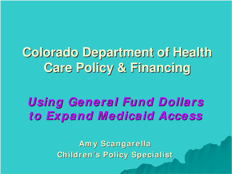 Dollars to Expand Medicaid Access Amy
