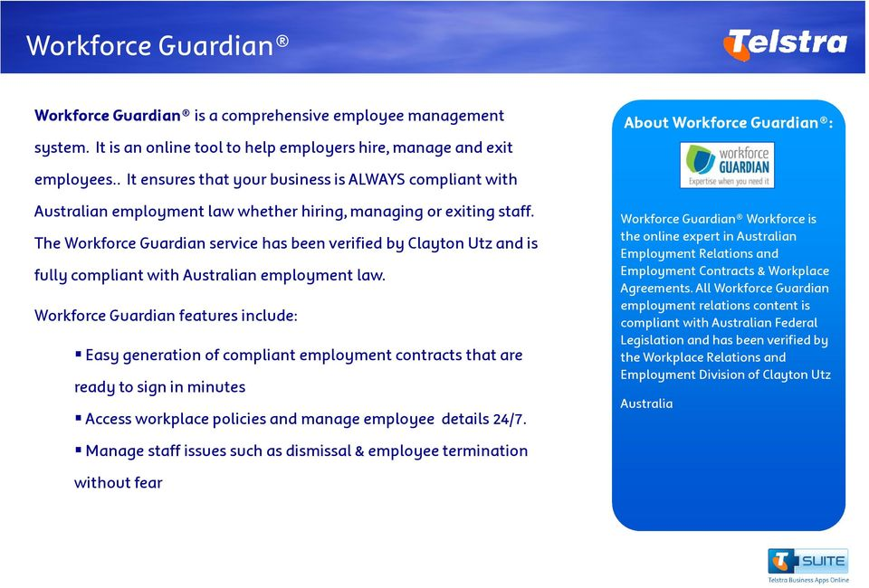 The Workforce Guardian service has been verified by Clayton Utz and is fully compliant with Australian employment law.