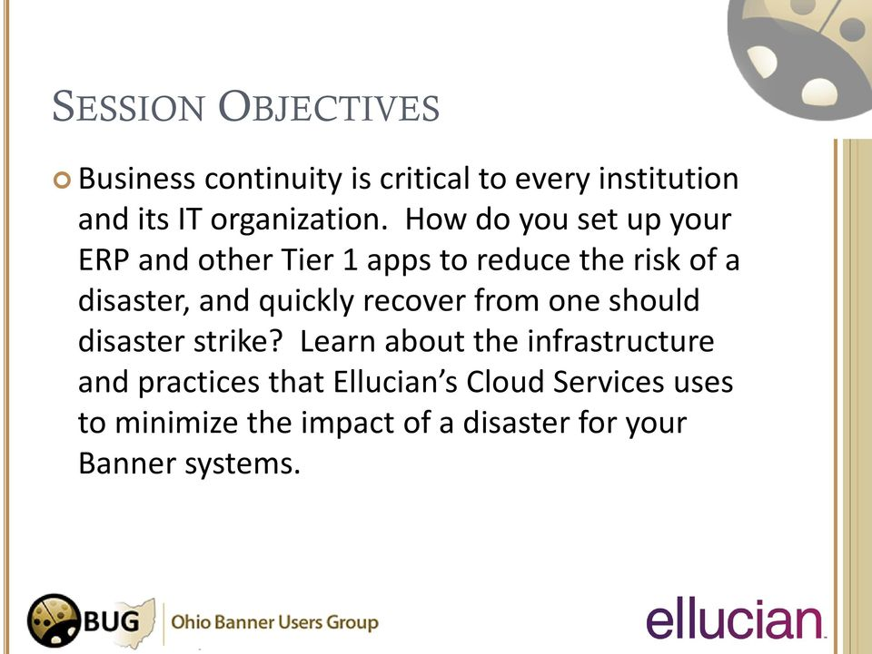 How do you set up your ERP and other Tier 1 apps to reduce the risk of a disaster, and